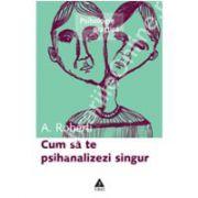 Cum sa te psihanalizezi singur
