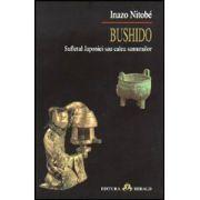 Bushido - Sufletul Japoniei