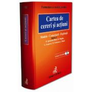 Cartea de cereri si actiuni. Modele, comentarii si explicatii (contine si CD), editia a III-a