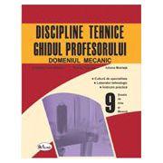 Discipline tehnice, domeniul mecanic. Ghidul profesorului