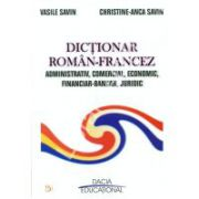 DICTIONAR ROMAN - FRANCEZ  ADMINISTRATIV, COMERCIAL, ECONOMIC, FINANCIAR – BANCAR, JURIDIC