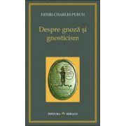 Despre gnoza si gnosticism