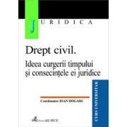 Drept civil. Ideea curgerii timpului si consecintele ei juridice