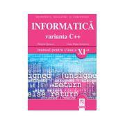 Informatică. Varianta C++. Manual pentru clasa a XI-a