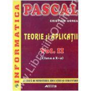 Informatica. Pascal. Teorie si aplicatii. Vol.II – clasa a X-a