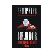 Berlin Noir I. Toporasi de martie