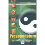 Presopunctura  şi alte masaje  - ghid terapeutic