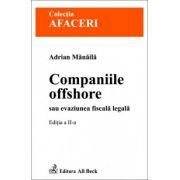 Companiile offshore sau evaziunea fiscala legala, ed. a II-a