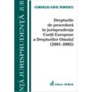 Drepturile de procedura in jurisprudenta C.E.D.O. (2001-2002)