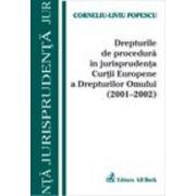 Drepturile de procedura in jurisprudenta C.E.D.O. (2001-2002)