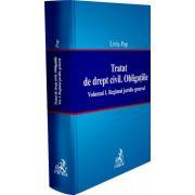 Tratat de drept civil. Obligatiile. Regimul juridic general, vol. I