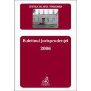 Buletinul jurisprudentei 2006 - Timisoara