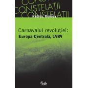 Carnavalul revoluţiei: Europa Centrală, 1989