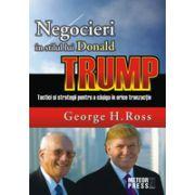 Negocieri in stilul lui Donald Trump. Tactici si strategii pentru a castiga in orice tranzactie