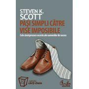 Paşi simpli către vise imposibile. Cele cincisprezece secrete ale oamenilor de succes