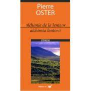 ALCHIMIE DE LA LENTEUR/ALCHIMIA LENTORII