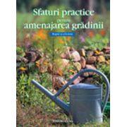 Sfaturi practice pentru amenajarea grădinii