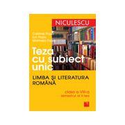 Teza cu subiect unic. Limba şi literatura română. Clasa a VII-a, semestrul al II-lea