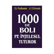 1000 DE BOLI PE ÎNŢELESUL TUTUROR