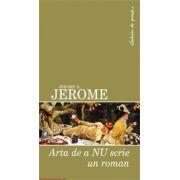 ARTA DE A NU SCRIE UN ROMAN