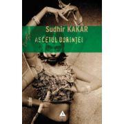 Ascetul dorinţei. Un roman despre Kamasutra