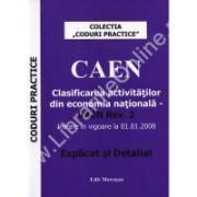 CAEN. Clasificarea activitatilor din economia nationala. Explicat si Detaliat in vigoare la 01.01.2008