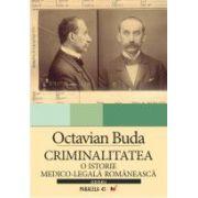 CRIMINALITATEA. O ISTORIE MEDICO-LEGALA ROMANEASCA
