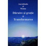 Dăruire şi graţie - Transformarea