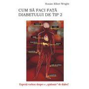 Cum sa faci fata diabetului de tip 2