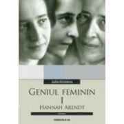 GENIUL FEMININ I. HANNAH ARENDT