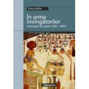 IN URMA INVINGATORILOR. ANTOLOGIE DE POEZIE 1983-2005