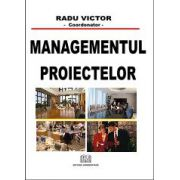 Managementul proiectelor - Coordonator Radu Victor
