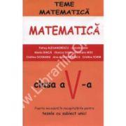MATEMATICA – TEME MATEMATICE clasa a V – a