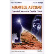 Muntele ascuns - Legendele sacre ale dacilor liberi