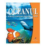 Oceanul.Enciclopedie pentru copii