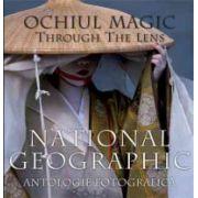 Ochiul magic - Antologie fotografica National Geographic