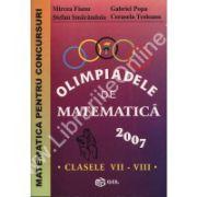 Olimpiadele de matematica 2007 clasele VII – VIII