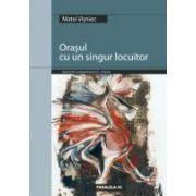 ORASUL CU UN SINGUR LOCUITOR (ANTOLOGIE DE POEZIE 1980-2004)