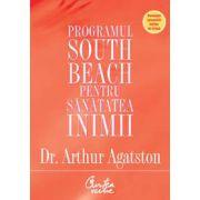 Programul South Beach pentru sănătatea inimii. Planul în patru paşi care vă poate salva viaţa
