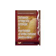 Dicţionar ortografic, ortoepic şi morfologic al limbii române pentru elevi