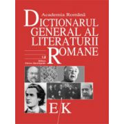 Dictionarul General al Literaturii Romane. Vol. III (E-K )