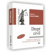 DREPT CIVIL - Introducere in dreptul civil. Persoana fizica. Persoana juridica - Editia a IV-a revazuta si adaugita