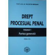 Drept procesual penal. Partea generala vol. 1