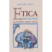 Etica procreatiei in invatatura Sfintilor Parinti