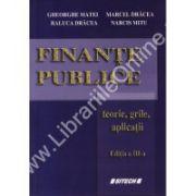 Finante Publice. Teorie, grile aplicatii – editia a III-a