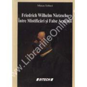Friedrich Wilhelm Nietzsche Intre Mistificari si False Acuzatii