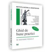GHID DE BUNE PRACTICI - In materie penala - Editia a II-a revazuta si adaugita