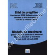 GHID DE PREGATIRE. BACALAUREAT 2008 BIOLOGIE: CLASELE XI-XII. ANATOMIE SI FIZIOLOGIE UMANA SI GENETICA SI ECOLOGIE UMANA