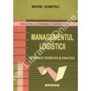 Managementul logisticii. Elemente teoretice si practice