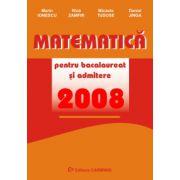 Matematica. Culegere de exercitii pentru bacalaureat si admitere 2008